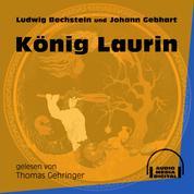 König Laurin (Ungekürzt)