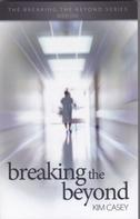 Kim Casey: Breaking the Beyond