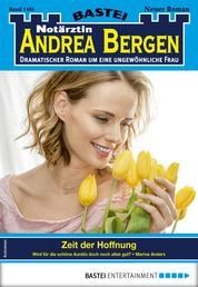 Notärztin Andrea Bergen 1401 - Arztroman - Zeit der Hoffnung