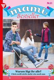 Mami Bestseller 21 – Familienroman - Warum lügt ihr alle?