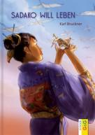 Karl Bruckner: Sadako will leben ★★★★