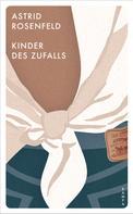 Astrid Rosenfeld: Kinder des Zufalls ★★★★