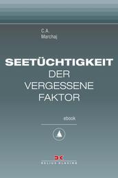 Seetüchtigkeit: der vergessene Faktor - Maritime E-Bibliothek Band 9
