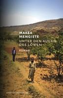 Maaza Mengiste: Unter den Augen des Löwen