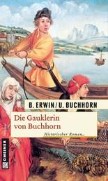 Die Gauklerin von Buchhorn - Historischer Roman