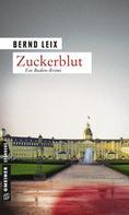 Bernd Leix: Zuckerblut ★★★★