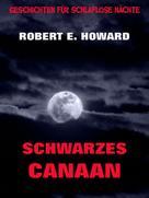 Robert E. Howard: Schwarzes Canaan