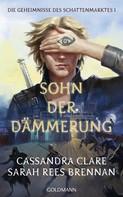 Cassandra Clare: Sohn der Dämmerung ★★★★