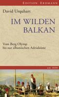 David Urquhart: Im wilden Balkan
