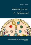 Werner J. Kraftsik: Freimaurerei im 3. Jahrtausend