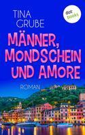 Tina Grube: Männer, Mondschein und Amore ★★★★