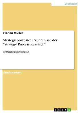"""Strategieprozesse: Erkenntnisse der """"Strategy Process Research"""""""