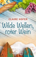 Claire Hofer: Wilde Wellen, roter Wein ★★★★