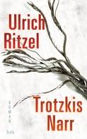 Ulrich Ritzel: Trotzkis Narr ★★★★
