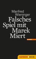 Manfred Wieninger: Falsches Spiel mit Marek Miert ★★★★★