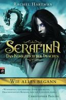 Rachel Hartman: Serafina - Das Königreich der Drachen - Wie alles begann ... ★★★★★