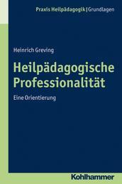 Heilpädagogische Professionalität - Eine Orientierung