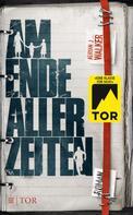 Adrian J Walker: Am Ende aller Zeiten