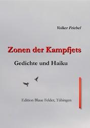 Zonen der Kampfjets - Gedichte und Haiku
