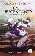 Matthew J. Kirby: An Assassin's Creed Series. Last Descendants. Das Grab des Khan ★★★★★