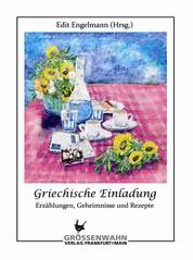 Griechische Einladung - Erzählungen, Geheimnisse und Rezepte