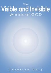 The Visible and Invisible Worlds of God