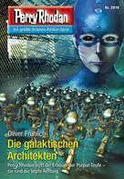 Oliver Fröhlich: Perry Rhodan 2816: Die galaktischen Architekten ★★★★