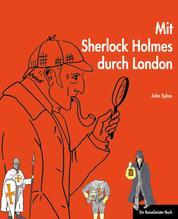 Mit Sherlock Holmes durch London - Ein ReiseGeister-Buch