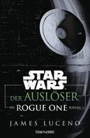 James Luceno: Star Wars™ - Der Auslöser ★★★★★