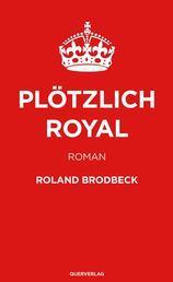 Plötzlich Royal - Roman