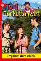 Friederike von Buchner: Toni der Hüttenwirt 145 – Heimatroman