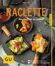 Raclette - Das brutzelt so schön