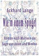 Eckhard Lange: Wie in einem Spiegel