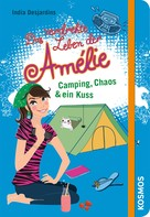 India Desjardins: Das verdrehte Leben der Amélie, 6, Camping, Chaos & ein Kuss ★★★★★
