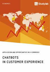 Chatbots in Customer Experience. Application and Opportunities in E-Commerce