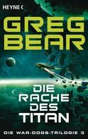 Greg Bear: Die Rache des Titan ★★★★