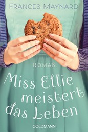 Miss Ellie meistert das Leben - Roman