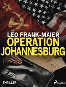 Leo Frank-Maier: Operation Johannesburg ★
