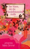 Johannes Mario Simmel: Der Mann, der die Mandelbäumchen malte ★★★★