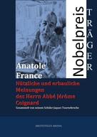 Anatole France: Nützliche und erbauliche Meinungen des Herrn Abbé Jérôme Coignard
