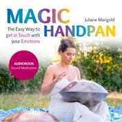 Magic Handpan - The Easy Way to get in Touch with your Emotions