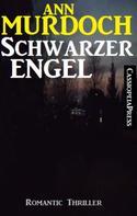 Ann Murdoch: Schwarzer Engel: Romantic Thriller ★★★★