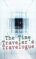 H. G. Wells: The Time Traveler's Travelogue