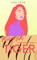 Lisa Léon: Magisch verliebt in ihren Tiger ★★★★