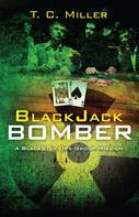 T.C. Miller: BlackJack Bomber