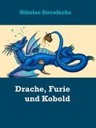 Nikolas Sternfuchs: Drache, Furie und Kobold