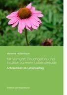 Marianne Moldenhauer: Mit Vernunft, Bauchgefühl und Intuition zu mehr Lebensfreude