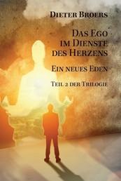 Das Ego im Dienste des Herzens - Ein neues Eden