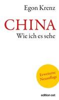 Egon Krenz: CHINA. Wie ich es sehe ★