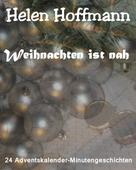 Helen Hoffmann: Weihnachten ist nah
